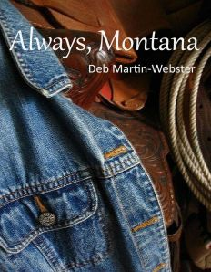 "Spotlight on Deb Martin-Webster, author of ""Always, Montana"""