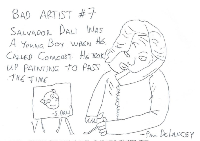 Bad Artist #7, Well Hello, Dali!