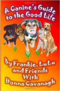 """A Canine's Guide to the Good Life"" by Donna Cavanagh – Book Review"